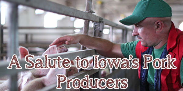 We're saluting Iowa's pork producers during National Pork Producers