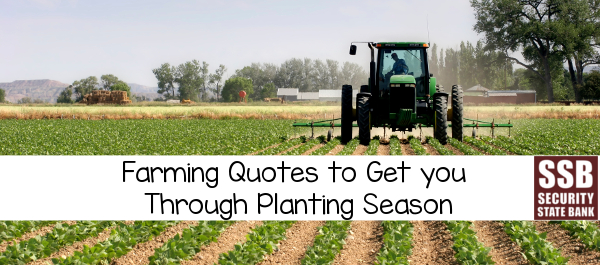 Farming Quotes Interesting Farming Quotes To Get You Ready For Planting Season  Security