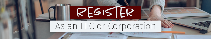 Register as an LLC or Corp.